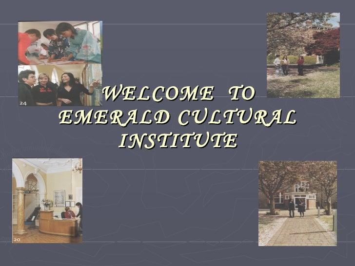 WELCOME  TO EMERALD CULTURAL INSTITUTE