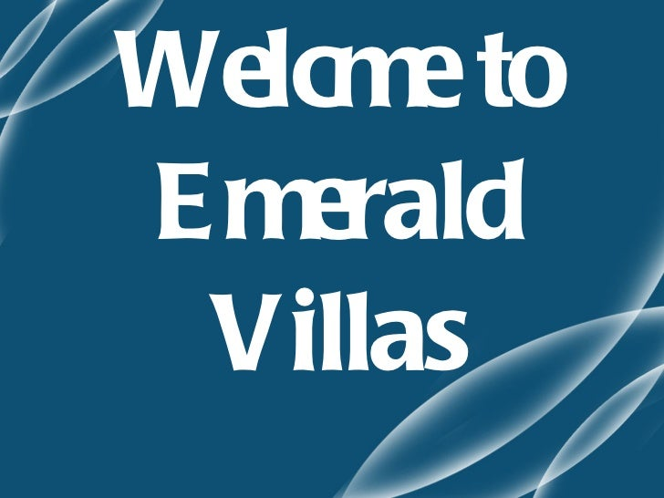 Welcme to Emerald Villas