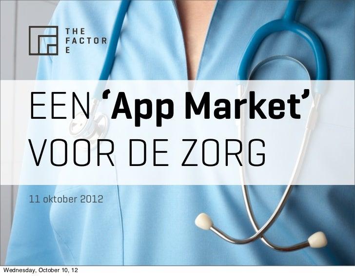 EEN 'App Market'       VOOR DE ZORG        11 oktober 2012Wednesday, October 10, 12