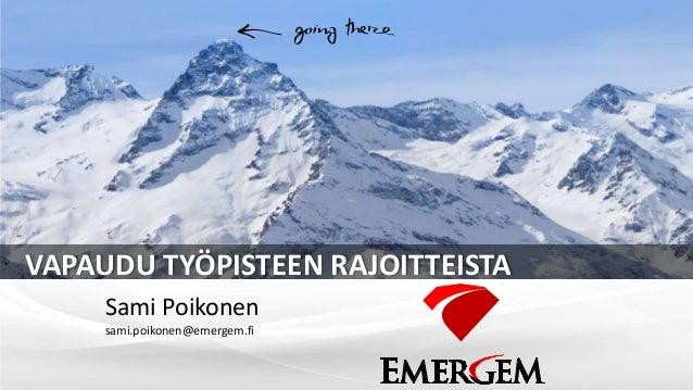VAPAUDU TYÖPISTEEN RAJOITTEISTA     Sami Poikonen     sami.poikonen@emergem.fi