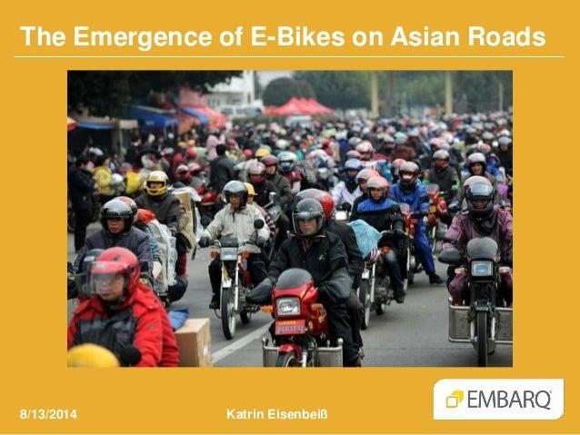 The Emergence of E-Bikes on Asian Roads Katrin Eisenbeiß8/13/2014