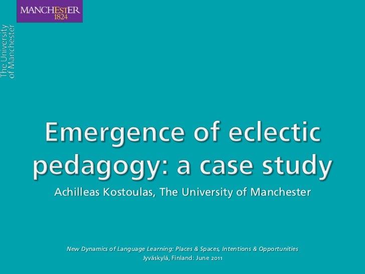 Emergence of eclectic pedagogy (slideshare version)