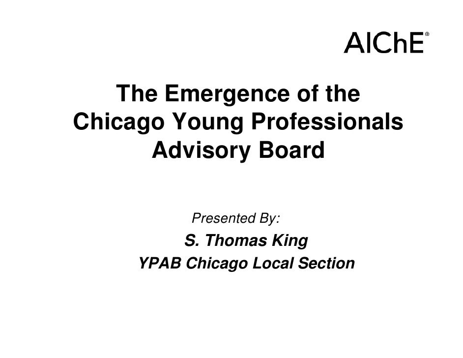 The Emergence of theChicago Young Professionals      Advisory Board           Presented By:          S. Thomas King     YP...