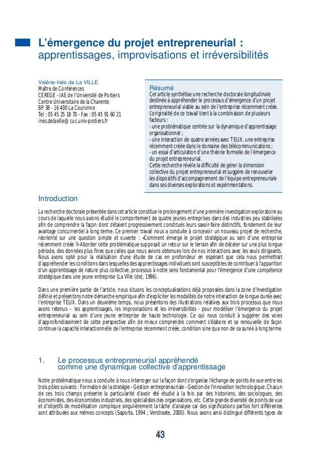 L'émergence du projet entrepreneurial : apprentissages, improvisations et irréversibilités Valérie-Inés de La VILLE Maître...