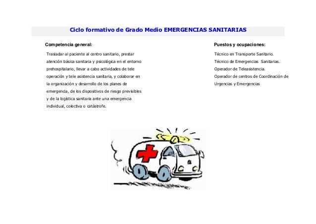 Ciclo formativo de Grado Medio EMERGENCIAS SANITARIASCompetencia general: Puestos y ocupaciones:Trasladar al paciente al c...