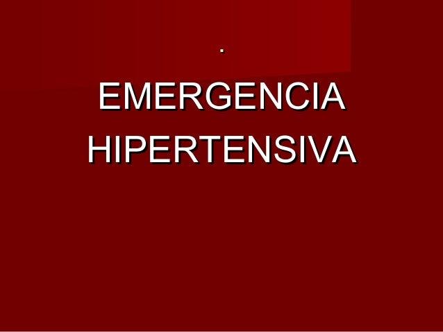 .. EMERGENCIAEMERGENCIA HIPERTENSIVAHIPERTENSIVA