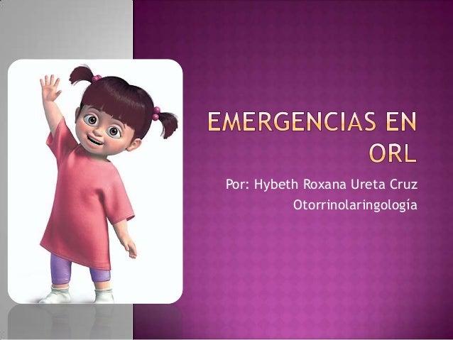 Por: Hybeth Roxana Ureta CruzOtorrinolaringología