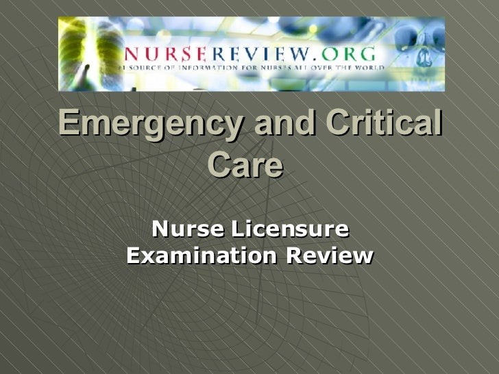 Emergency and Critical Care  Nurse Licensure Examination Review