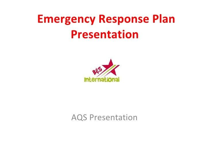 Emergency Response Plan Presentation  AQS Presentation