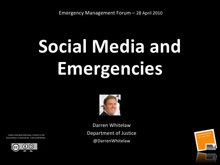 Social Media and Emergencies Darren Whitelaw Department of Justice @DarrenWhitelaw Emergency Management Forum –  28 April ...
