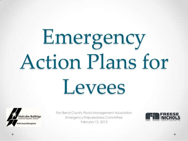 EmergencyAction Plans for    Levees   Fort Bend County Flood Management Association          Emergency Preparedness Commit...