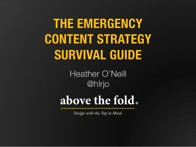 The Emergency Content Strategy Survival Kit – Heather O'Neill