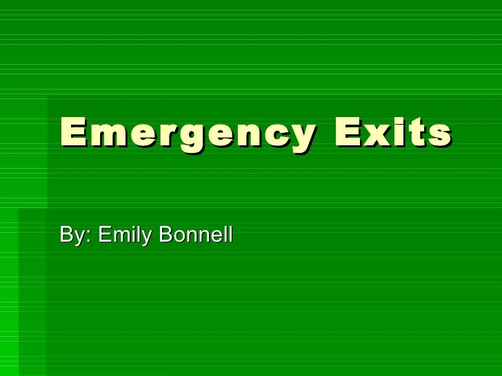 Emergency Exits By: Emily Bonnell