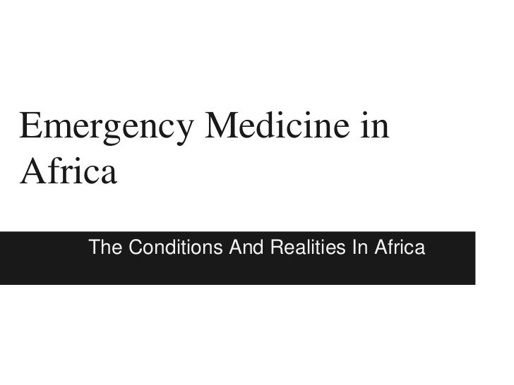 Emergency Medicine inAfrica   The Conditions And Realities In Africa