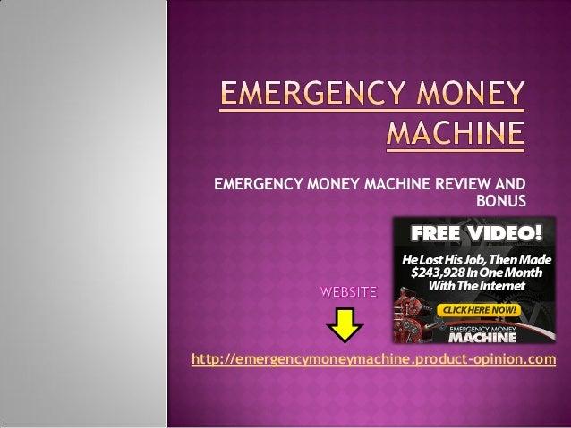 EMERGENCY MONEY MACHINE REVIEW AND                               BONUShttp://emergencymoneymachine.product-opinion.com