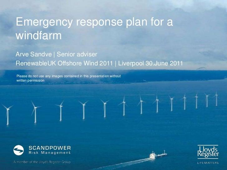 Emergency response plan for a windfarm<br />Arve Sandve   Senior adviser<br />RenewableUK Offshore Wind 2011   Liverpool 3...