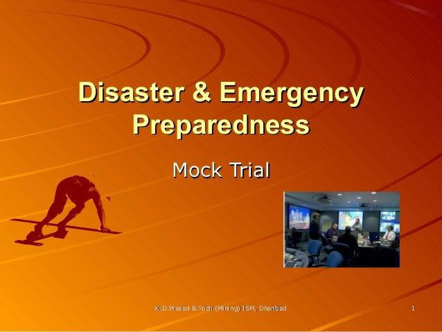 Disaster & Emergency Preparedness Mock Trial  K.D.Prasad B.Tech (Mining) ISM, Dhanbad  1