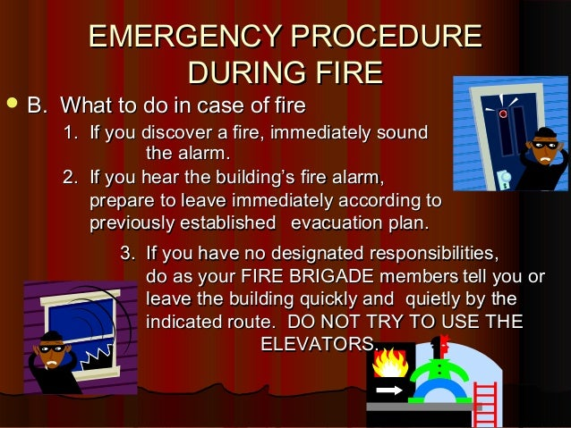 Emergency procedure during fire revised for Procedure to build a house