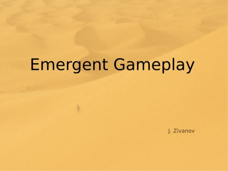 Emergent gameplay