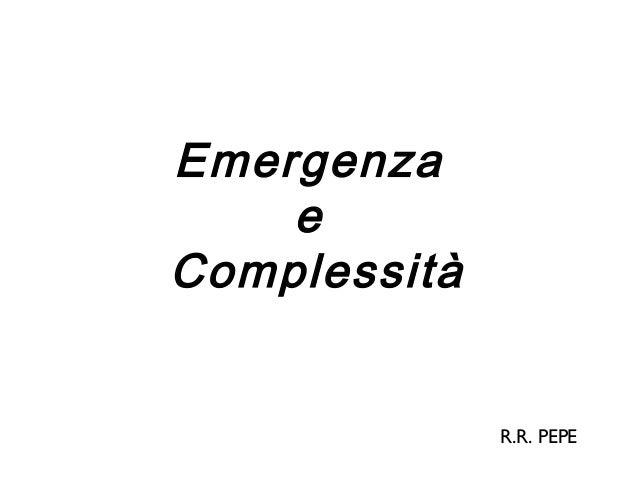 Emergenza    eComplessità              R.R. PEPE