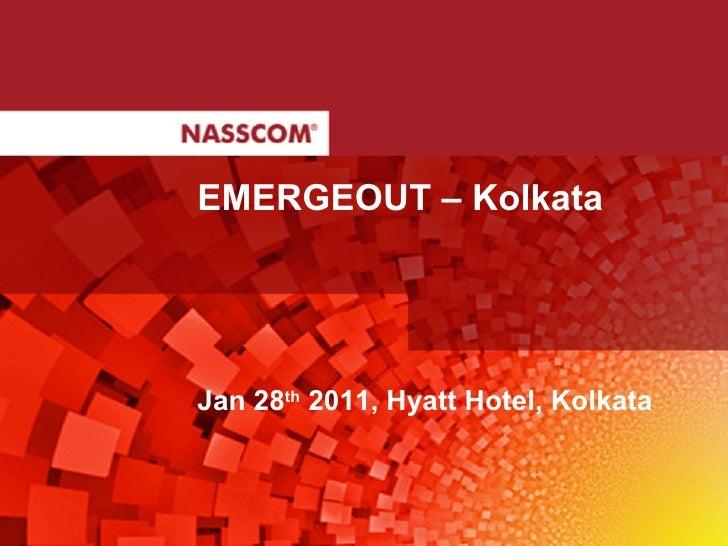 EMERGEOUT – Kolkata Jan 28 th  2011, Hyatt Hotel, Kolkata