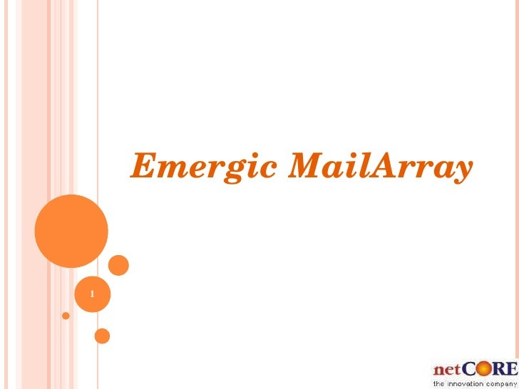 NEW  OFFERINGS FROM  NETCORE Emergic MailArray