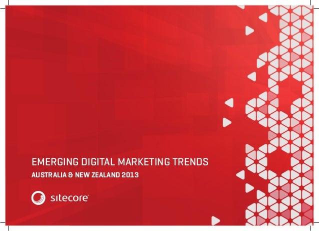 EMERGING DIGITAL MARKETING TRENDS AUSTRALIA & NEW ZEALAND 2013  1