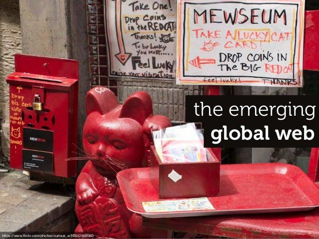 The Emerging Global Web