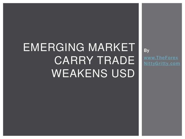 Emerging Market Carry Trade Weakens USD