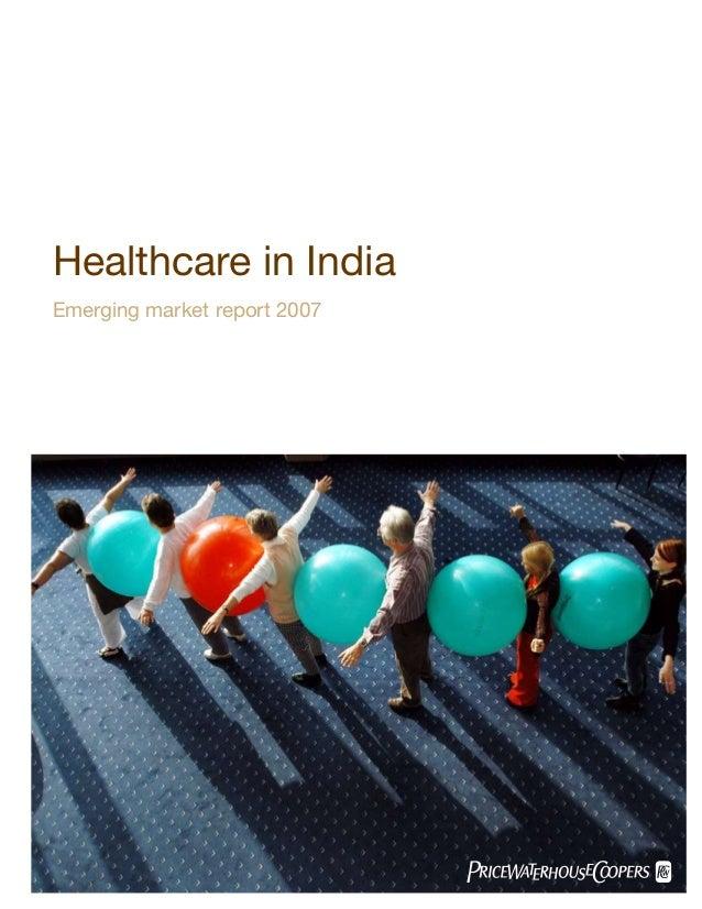 Healthcare in IndiaEmerging market report 2007