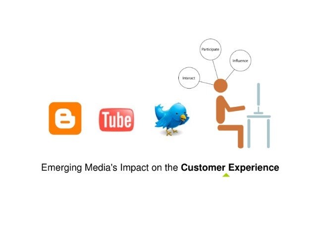 Emerging Media's Impact on the Customer Experience