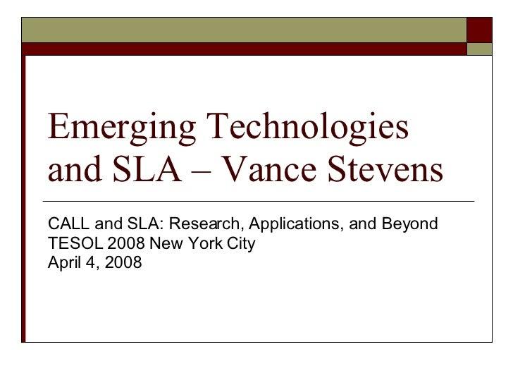 Emerging Technologies And Sla – Vance Stevens