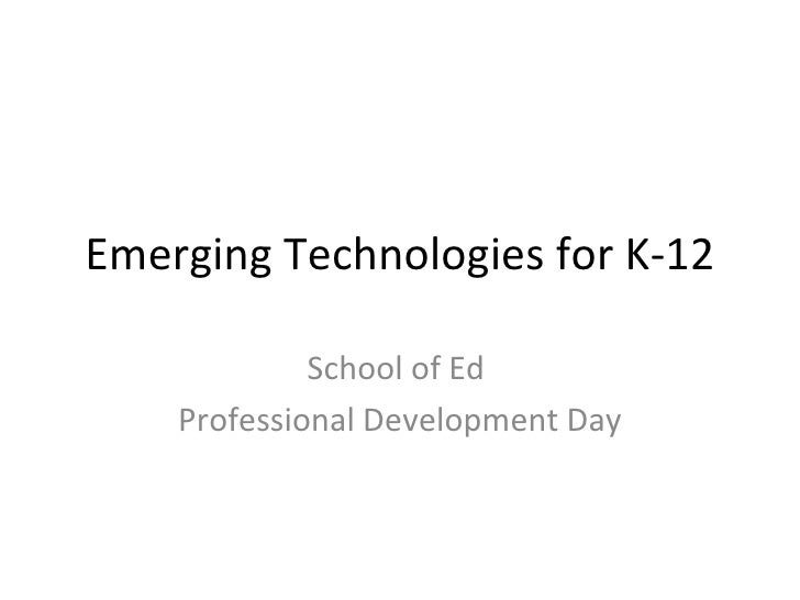 Emerging Technologies For K 12