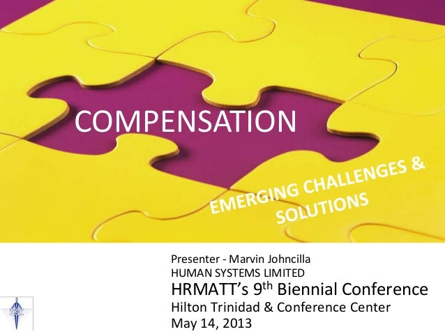 Emerging Compensation Challenges & Solutions - HRMATT 9th Conference Presentation