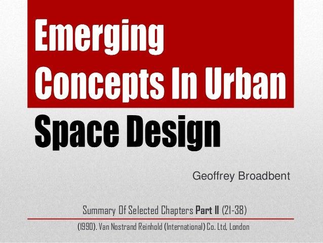 Geoffrey Broadbent Summary Of Selected Chapters Part II (21-38) (1990). Van Nostrand Reinhold (International) Co. Ltd, Lon...