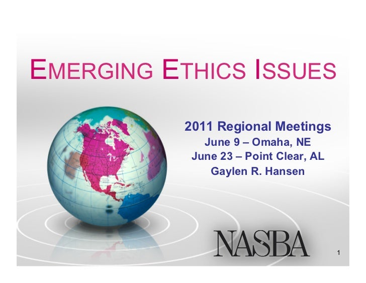 EMERGING ETHICS ISSUES           2011 Regional Meetings              June 9 – Omaha, NE            June 23 – Point Clear, ...