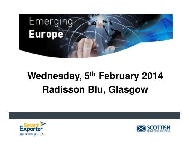 Wednesday, 5th February 2014 Radisson Blu, Glasgow