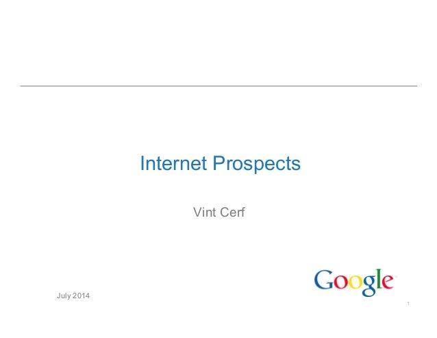 1 Internet Prospects Vint Cerf July 2014