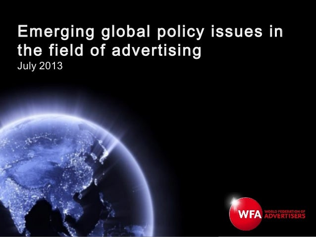 Emerging global policy issues in the field of advertising July 2013