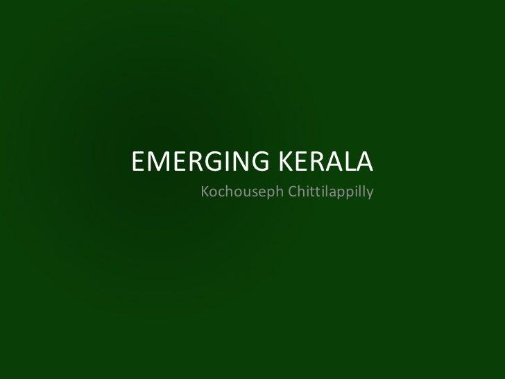 EMERGING KERALA    Kochouseph Chittilappilly