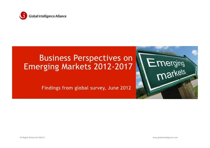 Business Perspectives on    Emerging Markets 2012-2017                      Findings from global survey, June 2012All Righ...