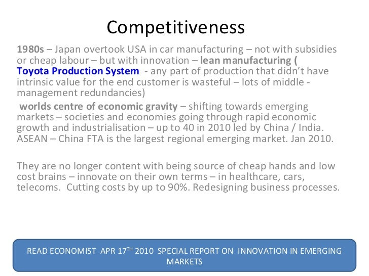 Competitiveness  1980s  – Japan overtook USA in car manufacturing – not with subsidies or cheap labour – but with innovati...