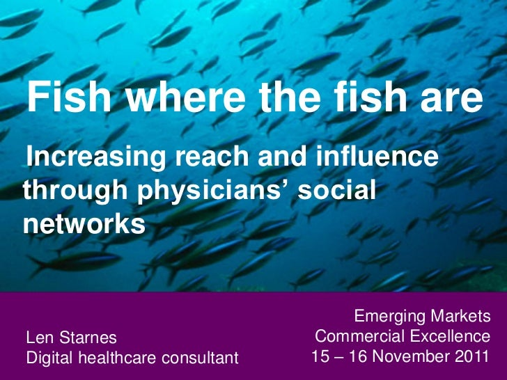 Fish where the fish areIncreasing reach and influencethrough physicians' socialnetworks                                   ...