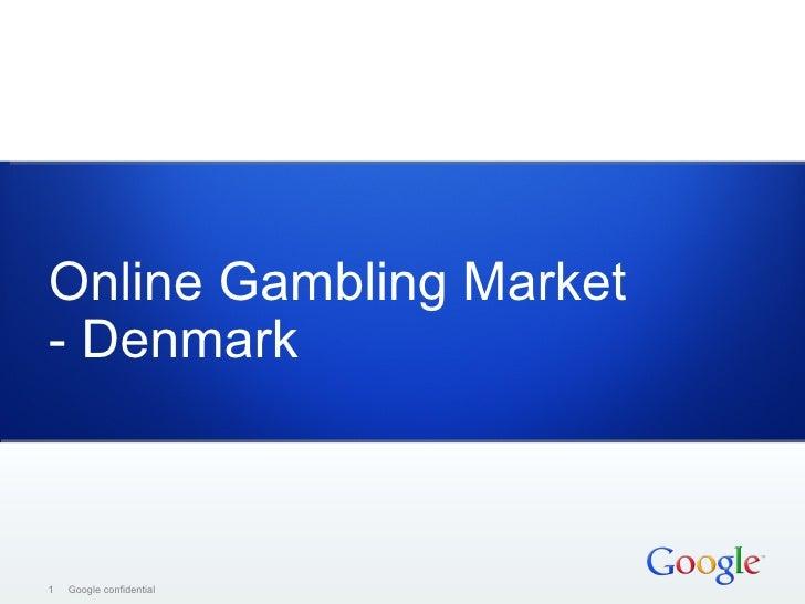 Online Gambling Market- Denmark1   Google confidential