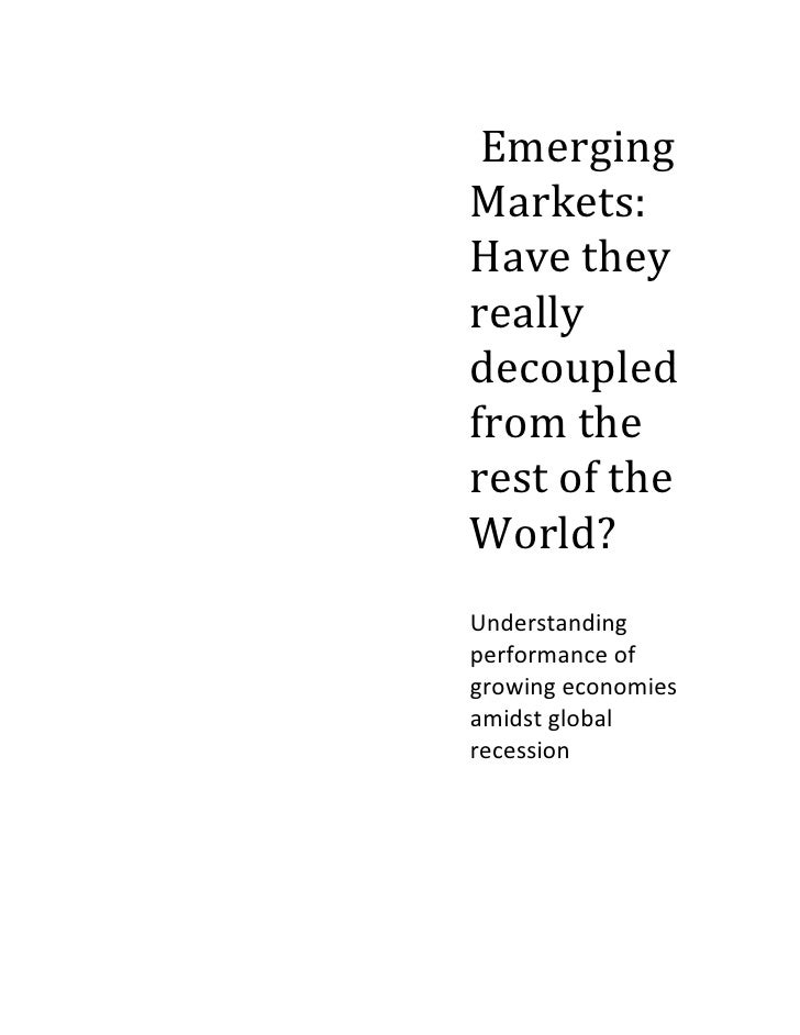 Emerging Markets: Have they really decoupled from the rest of the World? Understanding performance of growing economies am...