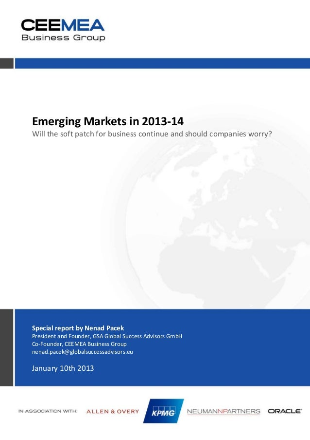 Emerging Markets in 2013-14 Will the soft patch for business continue and should companies worry? Special report by Nenad ...