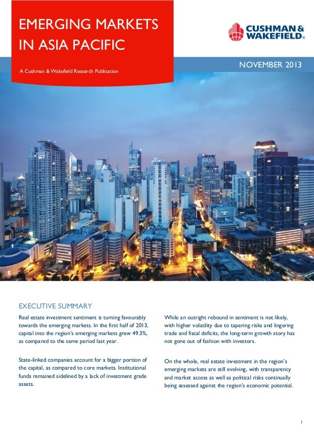 EMERGING MARKETS IN ASIA PACIFIC A Cushman & Wakefield Research Publication  NOVEMBER 2013  EXECUTIVE SUMMARY Real estate ...