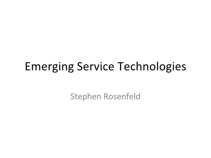 Emerging Service Technologies