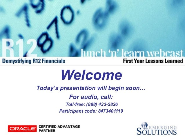 Welcome Today's presentation will begin soon… For audio, call: Toll-free: (888) 433-2826 Participant code: 8473401119
