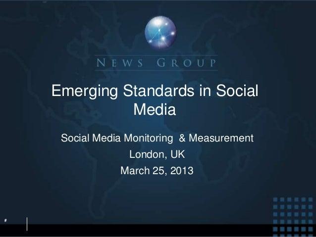 Emerging Standards in Social              Media     Social Media Monitoring & Measurement                  London, UK     ...